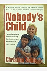 Nobody's Child: A Woman's Abusive Past and the Inspiring Dream That Led Her to Rescue the Street Children of Saigon Hardcover
