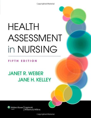 Health Assessment in Nursing by Brand: Lippincott Williams Wilkins