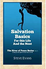 Salvation Basics: How to Get Saved and Stay Saved (The River of Peace Series) (Volume 3)