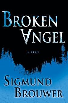 Broken Angel: A Novel (Caitlyn Brown Series) by [Brouwer, Sigmund]