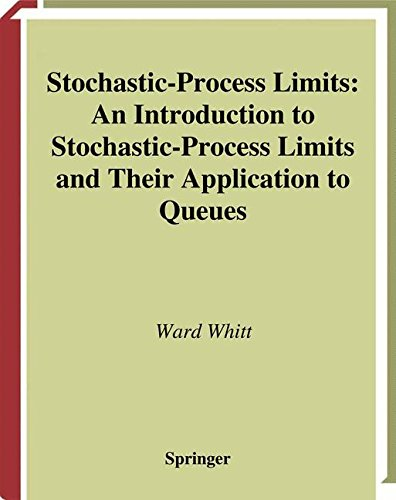 Queue Fluid - Stochastic-Process Limits: An Introduction to Stochastic-Process Limits and Their Application to Queues (Springer Series in Operations Research and Financial Engineering)