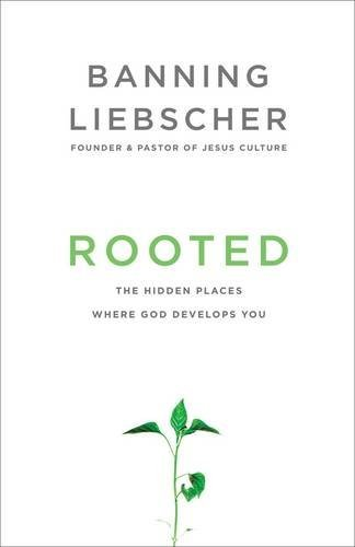 rooted-the-hidden-places-where-god-develops-you