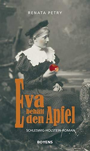 Eva behält den Apfel: Schleswig-Holstein-Roman