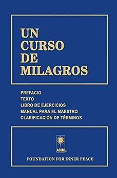 UN CURSO DE MILAGROS (Spanish Edition) by [Schucman, Dr. Helen]