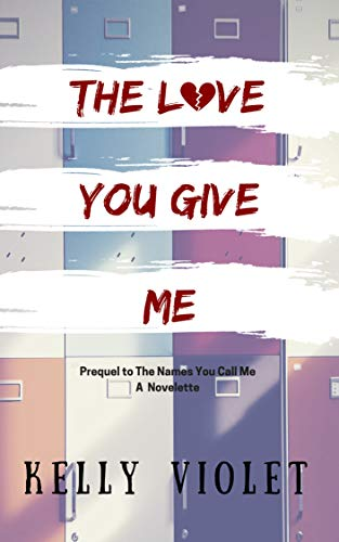 The Love You Give Me: a novelette by [Violet, Kelly]