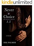 Never a Choice 1.5: New Novella from The Choices Trilogy