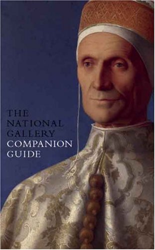 The National Gallery Companion Guide: Revised and Expanded Edition (National Gallery London Publications)
