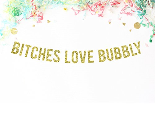 Bitches-Love-Bubbly-Banner-Gold-Glitter-bachelorette-party-bubbly-bar-21st-birthday-party-decor