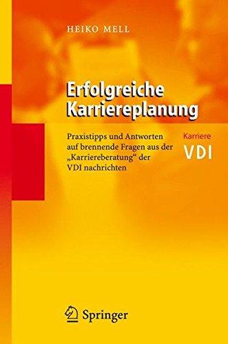 Erfolgreiche Karriereplanung: Praxistipps und Antworten auf brennende Fragen aus der Karriereberatung der VDI-Nachrichten (VDI-Buch) Gebundenes Buch – 24. April 2006 Heiko Mell Springer 3540298657 MATHEMATICS / General