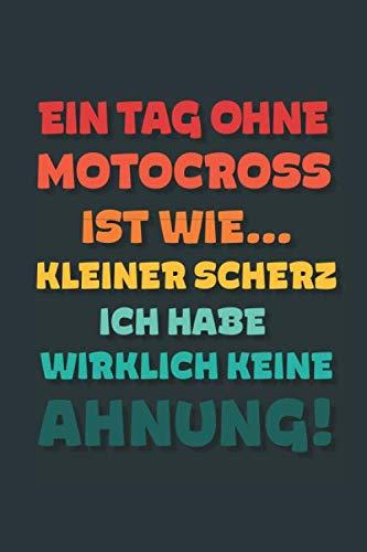 Ein Tag ohne Motocross ist wie...: Notizbuch - tolles Geschenk für Notizen, Scribbeln und Erinnerungen | gepunktet mit 100 Seiten (German Edition) (Kleine Kinder Brille)