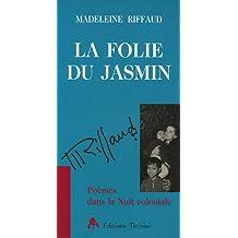 La folie du jasmin