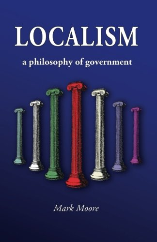 Localism: a Philosophy of Government