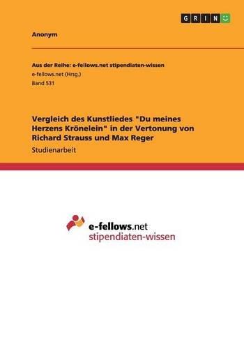 Vergleich des Kunstliedes Du meines Herzens Krönelein in der Vertonung von Richard Strauss und Max Reger  [Anonym] (Tapa Blanda)
