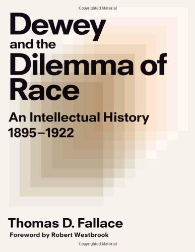 Dewey and the Dilemma of Race: An Intellectual History, 1895-1922 ebook