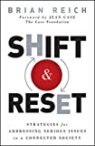 Shift and Reset: Strategies for Addressing Serious Issues in a Connected Society