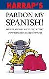 Pardon My Spanish!
