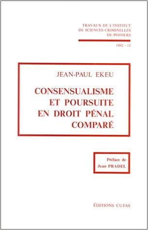En ligne téléchargement Institut de sciences criminelles de Poitiers, numéro 12 : Consensualisme et poursuite en droit pénal comparé pdf