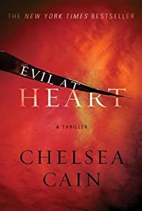 Evil at Heart: A Thriller (Archie Sheridan & Gretchen Lowell Book 3)