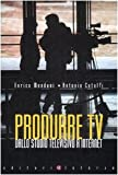 Produrre Tv. Dallo studio televisivo a Internet