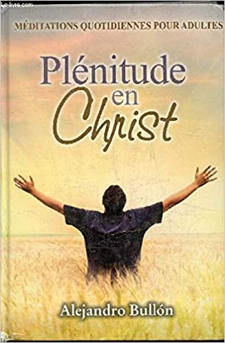 Plenitude en Christ: Alejandro Bullón: 9781575548647: Amazon ...