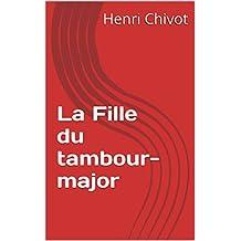 La Fille du tambour-major (French Edition)