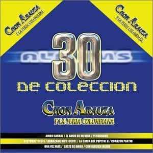 Chon Arauza & Furia Colombiana - 30 De Coleccion - Amazon