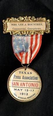 1913 San Antonio TEXAS Press Association Pin Mrs Lee J Rountree Georgetown