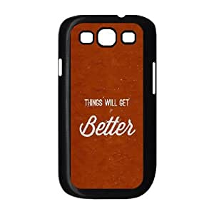 Samsung Galaxy S3 9300 Cell Phone Case Black Things Will Get Better LV7000847