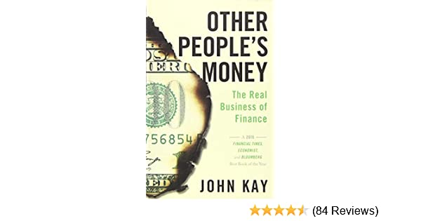 Other Peoples Money The Real Business of Finance