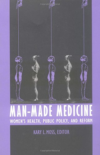 Man-Made Medicine: Women's Health, Public Policy, and Reform