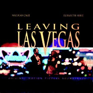 Leaving las vegas soundtrack music complete song list | tunefind.