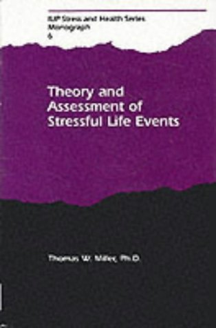Theory and Assessment of Stressful Life Events (STRESS AND HEALTH SERIES)
