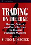 Trading on the Edge: Neural, Genetic, and Fuzzy Systems for Chaotic Financial Markets (Wiley Finance)