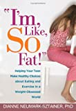 I'm, Like, SO Fat!, Dianne Neumark-Sztainer, 1593851677