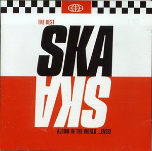 Best Ska Album in the World Ever