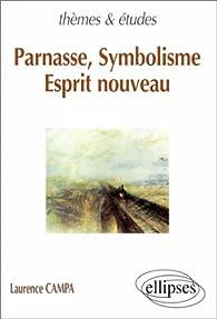 Parnasse, Symbolisme, Esprit nouveau par Laurence Campa
