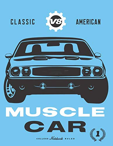 (Classic V8 American Muscle Car: Classic Super car / Muscle car enthusiasts wide ruled notebook journal and repair book)