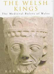 The Welsh Kings: The Medieval Rulers of Wales