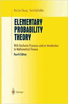 Elementary Probability Theory: With Stochastic Processes and an Introduction to Mathematical Finance (Undergraduate Texts in Mathematics)