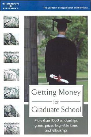 Getting Money For Graduate School Petersons 9780768912944 Amazon