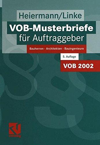 VOB-Musterbriefe für Auftraggeber: Bauherren - Architekten - Bauingenieure Gebundenes Buch – 20. Juni 2003 Wolfgang Heiermann Liane Linke Vieweg+Teubner Verlag 3528116641