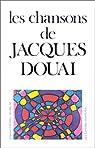 Les chansons de Jacques Douai par Douai