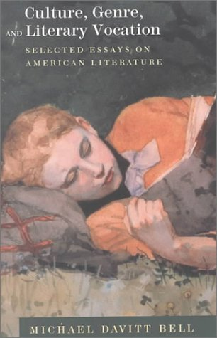 Culture, Genre, and Literary Vocation: Selected Essays on American Literature