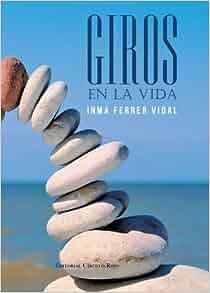 Giros En La Vida (Spanish Edition): Inma Ferrer Vidal