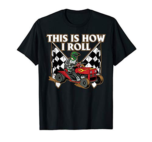 This is How I Roll Lawn Mower Racing T-Shirt