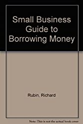 Small Business Guide to Borrowing Money