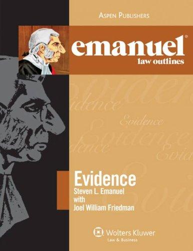 Emanuel Law Outlines: Evidence (The Emanuel Law Outlines)