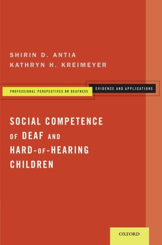 Social Competence Of Deaf And Hard-of-Hearing Children (Professional Perspectives On Deafness: Evidence And Applications)