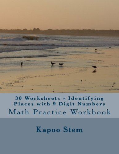 Download 30 Worksheets - Identifying Places with 9 Digit Numbers: Math Practice Workbook (30 Days Math Identify Place Series) (Volume 8) pdf