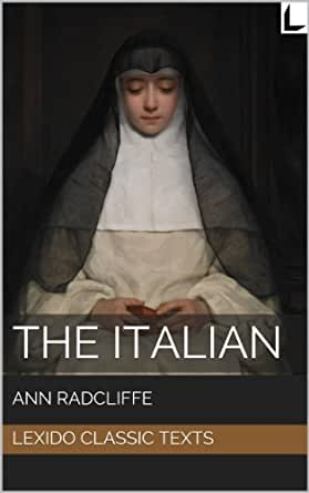 an analysis of the book the italian by ann radcliffe The italian, or, the confessional of the black penitents summary the italian by ann radcliffe is a classic gothic novel, renowned throughout history the protagonist, vivaldi, falls in love and plans to marry ellena, a young woman with a secret family history, against his family's wishes.